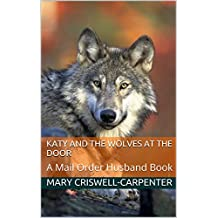 Katy and the Wolves at the Door: A Mail Order Husband Book (Mail Order Bride 3)