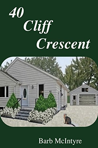 Book: 40 Cliff Crescent by Barb McIntyre