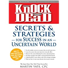 Knock 'em Dead Secrets & Strategies: For Success in an Uncertain World