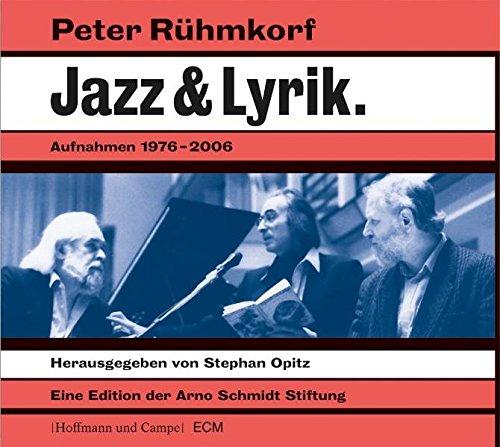 Peter Rühmkorf. Jazz & Lyrik: Aufnahmen 1976-2006 (HoCa Neue Medien)