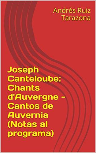 Descargar Libro Joseph Canteloube: Chants D'auvergne - Cantos De Auvernia Andrés Ruiz Tarazona