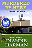 Murdered by News: Midwest Cozy Mystery Series by  Dianne Harman in stock, buy online here