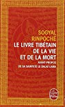 Le Livre tibétain de la Vie et de la Mort par Sogyal