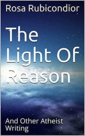 The Light Of Reason: And Other Atheist Writing (English Edition ...