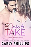 img - for Dare to Take (Dare to Love Book 6) book / textbook / text book