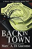 Back In Town (A Small Town Series: Book Two) (Volume 2)