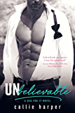 Unbelievable: (Colt & Caroline) (Beg For It Book 4)