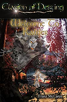 Welcome To Kalder: Book 4 of the Clarion of Destiny epic fantasy series by [McLaren, Franz]