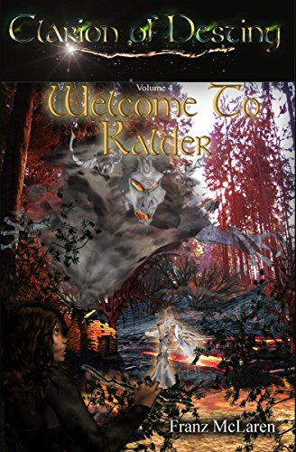 Welcome To Kalder: Book 4 of the Clarion of Destiny epic fantasy series