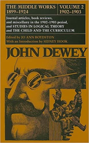 Download bøger gratis pdf online The Middle Works of John Dewey, Volume 2, 1899 - 1924: Journal Articles, Book Reviews, and Miscellany in the 1902-1903 Period, and Studies in Logical Theor (John Dewey the Middle Works, 1899-1924) by John Dewey FB2