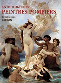 Anthologie des peintres pompiers par Jean-Jacques Breton