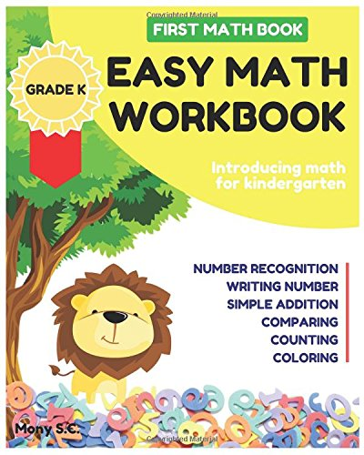 Easy Math Workbook for Kindergarten: First Math Book ; Grade K ; Introducing Math for Kids 3-5 ; Number Recognition, Addition, Writing Number, Comparing and Counting the Number (Math Basic Vol.1)
