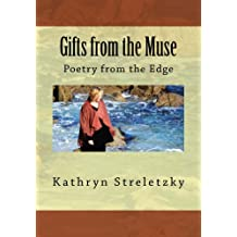 Gifts from the Muse: Poetry from the Edge