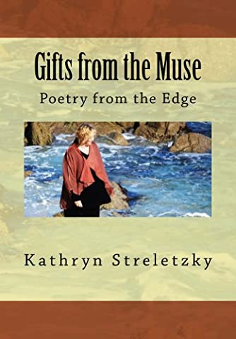 Gifts from the Muse: Poetry from the Edge (The Erotic Muse)