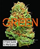 img - for Green : A Field Guide to Marijuana(Hardback) - 2015 Edition book / textbook / text book