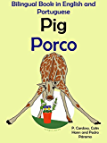 Bilingual Book in English and Portuguese: Pig — Porco (Learn Portuguese for Kids 2)