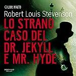 Lo strano caso del Dr. Jekyll e Mr. Hyde | Robert Louis Stevenson