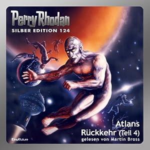 Atlans Rückkehr - Teil 4 (Perry Rhodan Silber Edition 124) Hörbuch