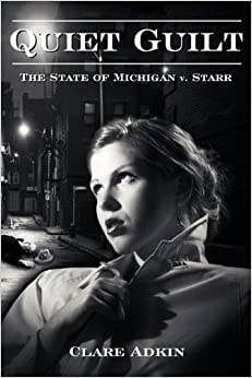 Book Quiet Guilt: The State of Michigan V. Starr