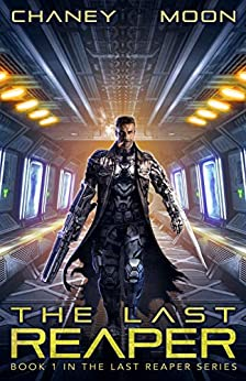 The Last Reaper: An Intergalactic Space Opera Adventure by [Chaney, J.N., Moon, Scott]