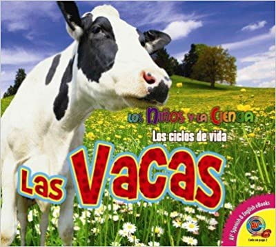 Audiolibros descargables gratis para mac Las Vacas (Los Niños Y La Ciencia: Los Ciclos De Vida) 1489621989 PDF CHM