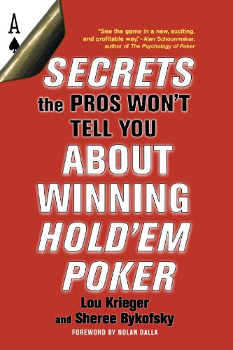 Secrets the Pros Won't Tell You About Winning Hold'em Poker: About Winning Hold'em Poker