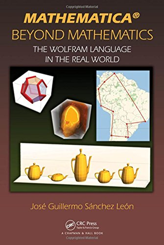 Mathematica Beyond Mathematics: The Wolfram Language in the Real World by Chapman and Hall/CRC
