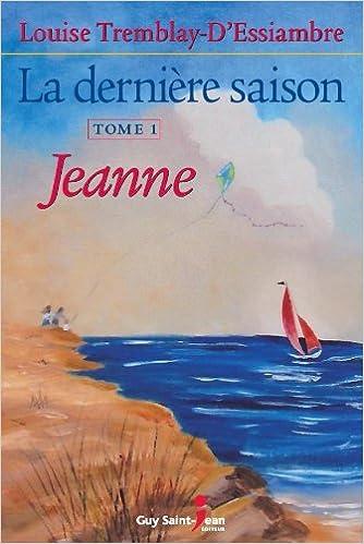 Amazon Fr La Derniere Saison Tome 1 Jeanne Louise