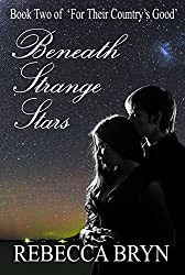 Beneath Strange Stars (For Their Country's Good Book 2)