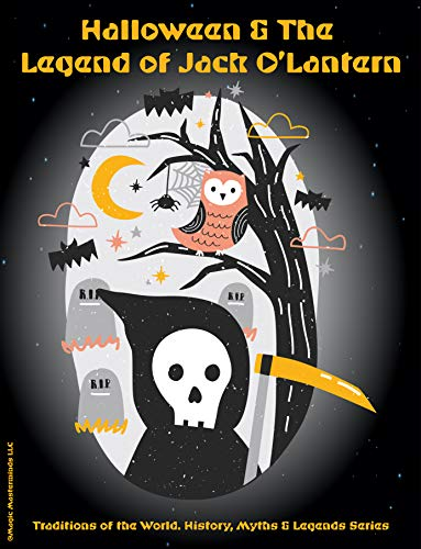 History Of Halloween Jack O Lantern (HALLOWEEN & THE LEGEND OF JACK O'LANTERN (Traditions of the World, History, Myths , and)