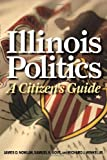 Illinois Politics: A Citizen s Guide