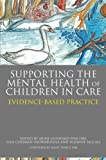 img - for Supporting the Mental Health of Children in Care: Evidence-Based Practice book / textbook / text book