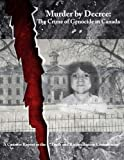 "Murder by Decree: The Crime of Genocide in Canada: A Counter Report to the ""Truth and Reconciliation Commission"""