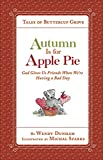 is pie - Autumn Is for Apple Pie: God Gives Us Friends When We're Having a Bad Day (Tales of Buttercup Grove)
