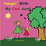Hangin' With My Cool Aunt! (Sneaky Snail Stories)