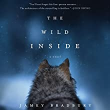 The Wild Inside: A Novel Audiobook by Jamey Bradbury Narrated by Allyson Ryan