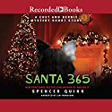 Santa 365 Audiobook by Spencer Quinn Narrated by Jim Frangione
