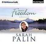 Sweet Freedom: A Devotional | Sarah Palin