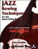 Jazz Bowing Techniques for the Improvising Bassist (Book, John Goldsby, 1562240447