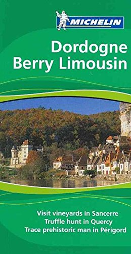 Michelin the Green Guide Dordogne Berry Limousin (Michelin Green Guide: Dordogne, Berry, Limousin (Green Guide/Michelin)