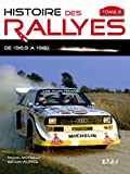 Histoire des rallyes : Tome 2, De 1969 à...