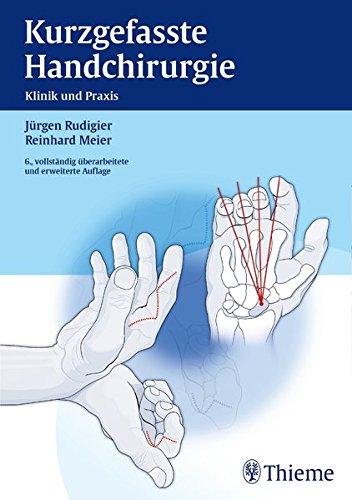 Kurzgefasste Handchirurgie: Klinik und Praxis