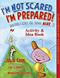 img - for I'm Not Scared... I'm Prepared Activity & Idea Book Paperback September 15, 2014 book / textbook / text book