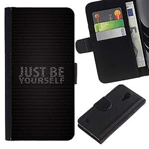 All Phone Most Case / Oferta Especial Cáscara Funda de cuero Monedero Cubierta de proteccion Caso / Wallet Case for Samsung Galaxy S4 IV I9500 // JUST BE YOURSELF