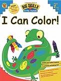 Big Skills for Little Hands I Can Color!