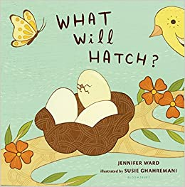 What Will Hatch?: Ward, Jennifer, Ghahremani, Susie: 9780802723116:  Amazon.com: Books