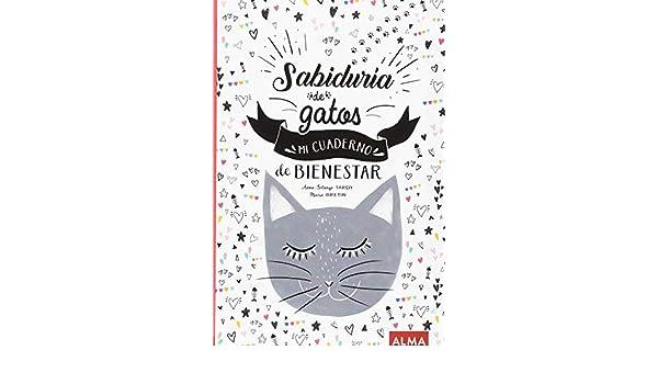 Sabiduría de gatos : mi cuaderno de bienestar: Anne Solange ...