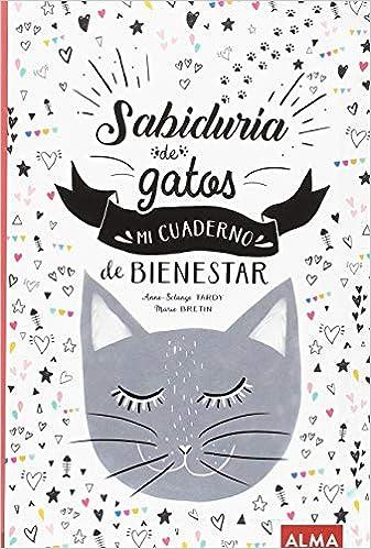 Sabiduría de gatos. Mi cuaderno de bienestar (Solar): Amazon.es: Anne Solange Tardy: Libros