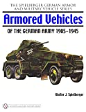 img - for Armored Vehicles of the German Army 1905-1945 (Spielberger German Armor and Military Vehicle) book / textbook / text book