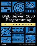 Microsoft SQL Server 2000 Programming by Example, Joe Webb and Fernando G. Guerrero, 0789724499